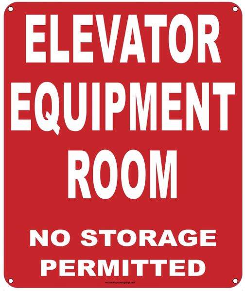 ELEVATOR EQUIPMENT ROOM NO STORAGE PERMITTED SIGN (ALUMINUM SIGNS 12X10)
