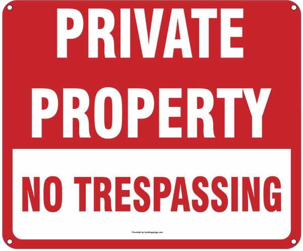 PRIVATE PROPERTY NO TRESPASSING SIGN (ALUMINUM SIGNS 10X12)