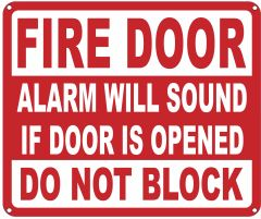 FIRE DOOR ALARM WILL SOUND IF DOOR IS OPENED DO NOT BLOCK SIGN- REFLECTIVE !!! (ALUMINUM SIGNS 10X12)