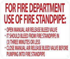 FOR FIRE DEPARTMENT USE OF FIRE STANDPIPE OPEN MANUAL AIR RELEASE BLEED VALVE SIGN (ALUMINUM SIGNS 10X12)