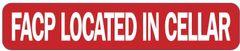 FACP LOCATED IN CELLAR SIGN (ALUMINUM SIGNS 1X5)