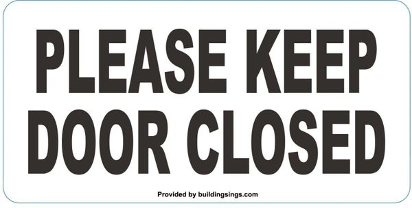 PLEASE KEEP DOOR CLOSED SIGN (ALUMINUM SIGNS 2.5X5)