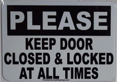 PLEASE KEEP DOOR CLOSED AND LOCKED AT ALL TIMES SIGN (ALUMINUM SIGNS 3.5X5)