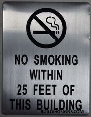 NO SMOKING WITHIN 25 FEET OF THIS BUILDING SIGN – BRUSHED ALUMINUM (ALUMINUM SIGNS 11X8.5)