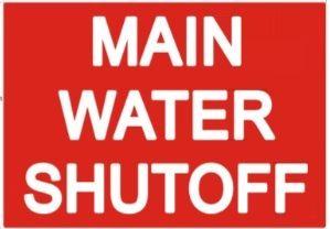 MAIN WATER SHUT-OFF SIGN (STICKER 7X10)
