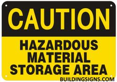 CAUTION HAZARDOUS MATERIAL STORAGE AREA SIGN (ALUMINUM SIGNS 7X10)