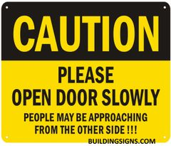 CAUTION PLEASE OPEN DOOR SLOWLY SIGN (ALUMINUM SIGNS 7X10)