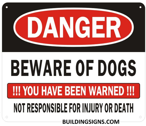 DANGER BEWARE OF DOGS YOU HAVE BEEN WARNED NOT RESPONSIBLE FOR INJURY OR DEATH SIGN (ALUMINUM SIGNS 10X12)
