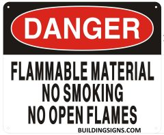DANGER FLAMMABLE MATERIAL NO SMOKING NO OPEN FLAMES SIGN (ALUMINUM SIGNS 10X12)