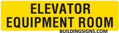 ELEVATOR EQUIPMENT ROOM SIGN (ALUMINUM SIGNS 3X11.75)