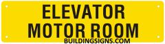 ELEVATOR MOTOR ROOM SIGN- YELLOW BACKGROUND (ALUMINUM SIGNS 3X11.75)