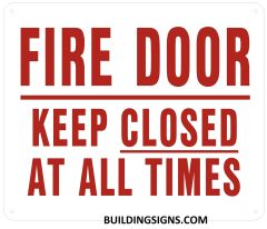 FIRE DOOR KEEP CLOSED AT ALL TIMES SIGN- Reflective (ALUMINUM SIGNS 10X14)