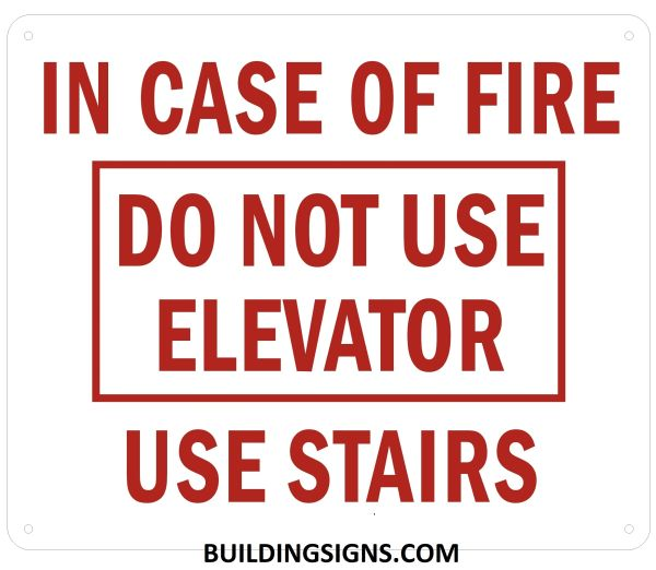 IN CASE OF FIRE DO NOT USE ELEVATOR USE STAIRS SIGN- REFLECTIVE !!! (ALUMINUM SIGNS 10X12)