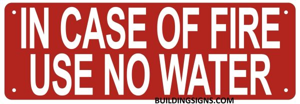 IN CASE OF FIRE USE NO WATER SIGN- REFLECTIVE !!! (ALUMINUM SIGNS 4X12)