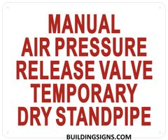 MANUAL AIR PRESSURE RELEASE VALVE TEMPORARY DRY STANDPIPE SIGN- Reflective !!! (ALUMINUM SIGNS 10X12)