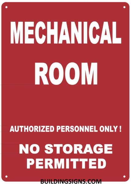 MECHANICAL ROOM AUTHORIZED PERSONNEL ONLY ! NO STORAGE PERMITTED SIGN- Reflective !!! (ALUMINUM SIGNS 14 X 10)