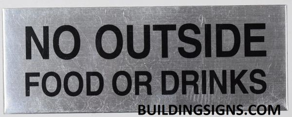 NO OUTSIDE FOOD OR DRINKS SIGN – BRUSHED ALUMINUM (ALUMINUM SIGNS 2X8)