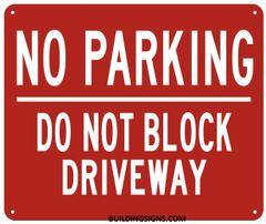 NO PARKING DO NOT BLOCK DRIVEWAY SIGN – Reflective !!! (ALUMINUM SIGNS 10X12)