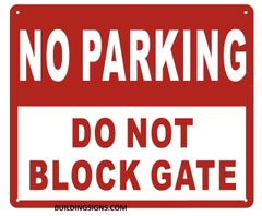 NO PARKING DO NOT BLOCK GATE SIGN – Reflective !!! (ALUMINUM SIGNS 10X12)