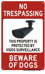 NO TRESPASSING THIS PROPERTY IS PROTECTED BY VIDEO SURVEILLANCE BEWARE OF DOGS SIGN (ALUMINUM SIGNS 12X10)