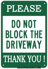 PLEASE DO NOT BLOCK THE DRIVEWAY THANK YOU SIGN (ALUMINUM SIGNS 10X7)