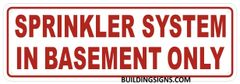 SPRINKLER SYSTEM IN BASEMENT ONLY SIGN- Reflective !!! (ALUMINUM SIGNS 4X12)