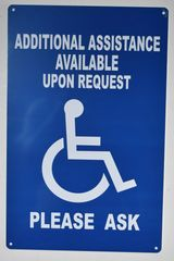 ADDITIONAL ASSISTANCE AVAILABLE UPON REQUEST PLEASE ASK SIGN- BLUE BACKGROUND (ALUMINUM SIGNS 14X9)