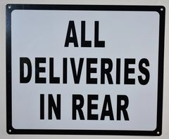 ALL DELIVERIES IN REAR SIGN- WHITE BACKGROUND (ALUMINUM SIGNS 10X12)