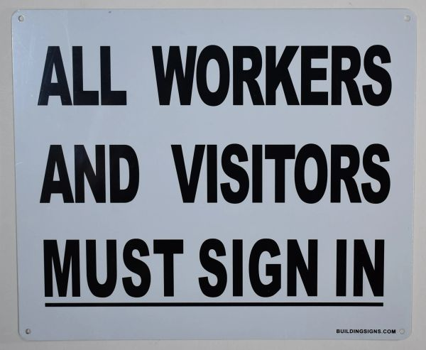ALL WORKERS AND VISITORS MUST SIGN IN SIGN (ALUMINUM SIGNS 10X12)