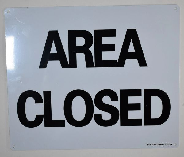AREA CLOSED SIGN (ALUMINUM SIGNS 10X12)