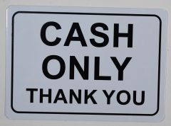 CASH ONLY THANK YOU SIGN– WHITE ALUMINUM (ALUMINUM SIGNS 7X10)