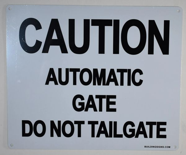 CAUTION AUTOMATIC GATE DO NOT TAILGATE SIGN (ALUMINUM SIGNS 10X12)