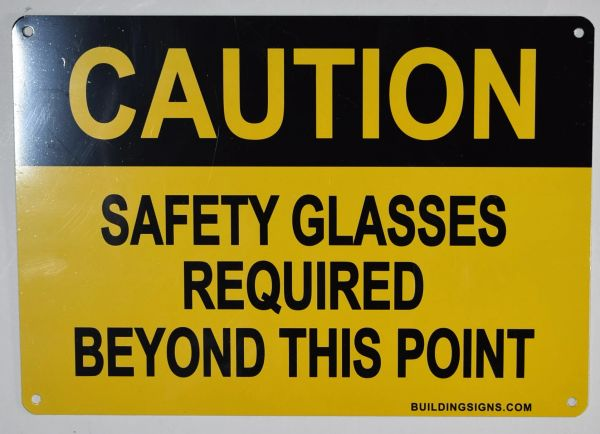 CAUTION SAFETY GLASSES REQUIRED BEYOND THIS POINT SIGN (ALUMINUM SIGNS 7X10)