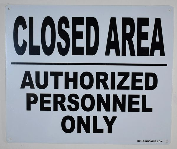 CLOSED AREA AUTHORIZED PERSONNEL ONLY SIGN (ALUMINUM SIGNS 10X12)