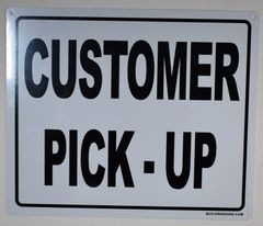 CUSTOMER PICK- UP SIGN (ALUMINUM SIGNS 10X12)