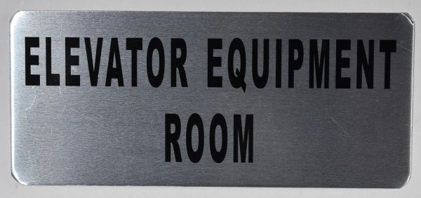 ELEVATOR EQUIPMENT ROOM SIGN – BRUSHED ALUMINUM (ALUMINUM SIGNS 3.5X8)- The Mont Argent Line