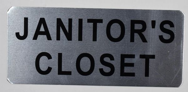 JANITOR'S CLOSET SIGN - BRUSHED ALUMINUM (ALUMINUM SIGNS 3.5X8)