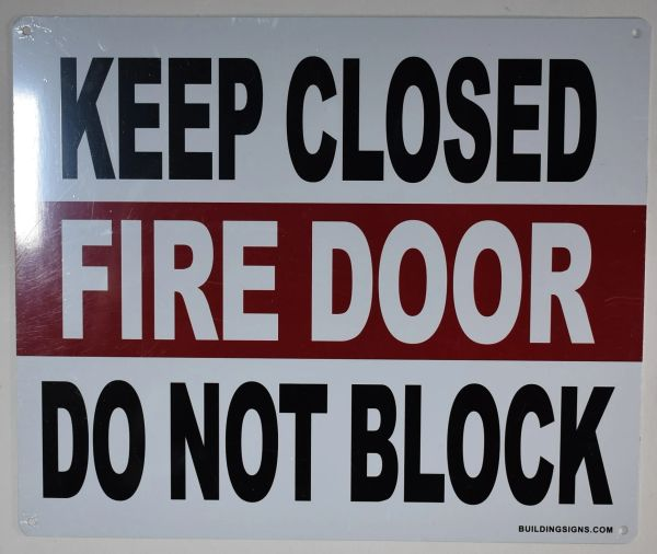 KEEP CLOSED FIRE DOOR DO NOT BLOCK SIGN (ALUMINUM SIGNS 10X12)
