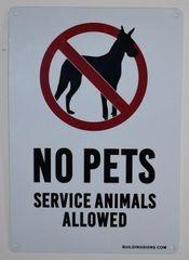 NO PETS SERVICE ANIMALS ALLOWED SIGN (ALUMINUM SIGNS 10X7)