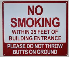 NO SMOKING WITHIN 25 FEET OF BUILDING ENTRANCE PLEASE DO NOT THROW BUTTS ON GROUND SIGN (ALUMINUM SIGNS 10X12)