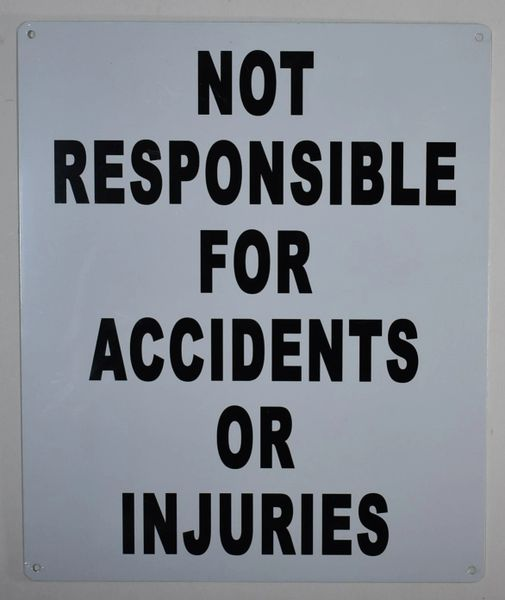 NOT RESPONSIBLE FOR ACCIDENTS OR INJURIES SIGN- WHITE BACKGROUND SIGN (ALUMINUM SIGNS 12X10)