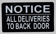NOTICE ALL DELIVERIES TO BACK DOOR SIGN (ALUMINUM SIGNS 4X7)