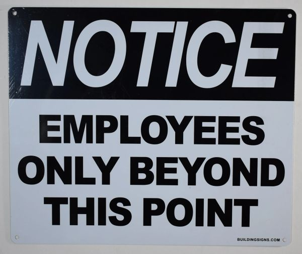 NOTICE EMPLOYEES ONLY BEYOND THIS POINT SIGN (ALUMINUM SIGNS 10X12)