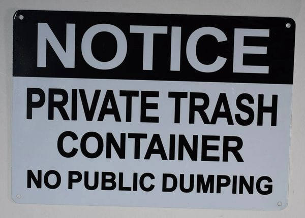 NOTICE PRIVATE TRASH CONTAINER NO PUBLIC DUMPING SIGN (ALUMINUM SIGNS 7X10)