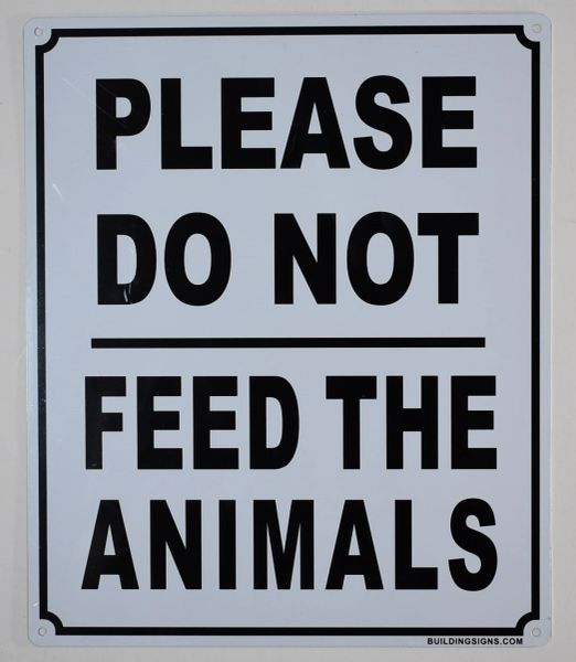PLEASE DO NOT FEED THE ANIMALS SIGN- WHITE BACKGROUND (ALUMINUM SIGNS 12X10)