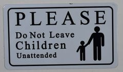 PLEASE DO NOT LEAVE CHILDREN UNATTENDED SIGN (ALUMINUM SIGNS 7 X 10)