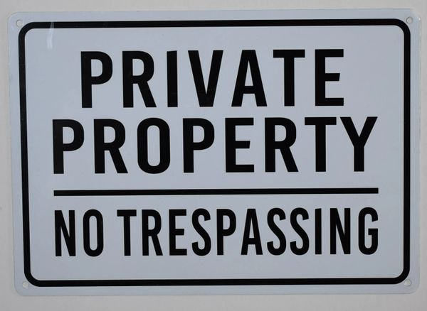 PRIVATE PROPERTY NO TRESPASSING SIGN (ALUMINUM SIGNS 7X10)