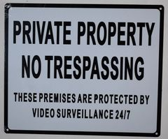PRIVATE PROPERTY NO TRESPASSING THESE PREMISES ARE PROTECTED BY VIDEO SURVEILLANCE 24/7 SIGN (ALUMINUM SIGNS 10X12)