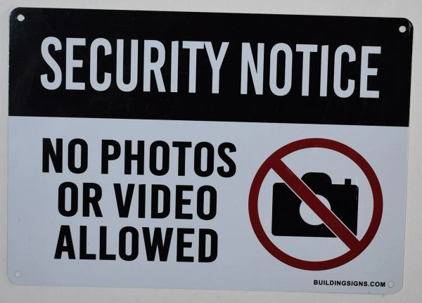 SECURITY NOTICE NO PHOTOS OR VIDEO ALLOWED SIGN (ALUMINUM SIGNS 7X10)