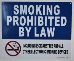 SMOKING PROHIBITED BY LAW INCLUDING E- CIGARETTES AND ALL OTHER SMOKING DEVICES SIGN (ALUMINUM SIGNS 10x12)